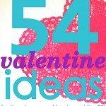 54 DIY Valentine Ideas and Printables