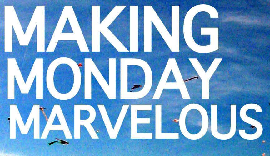 Making monday marvelous 89 c r a f t