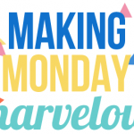 Making Monday Marvelous #107
