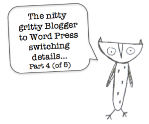Switching from Blogger to Word Press