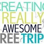 Creating Really Awesome Free Trips: Orange County, CA