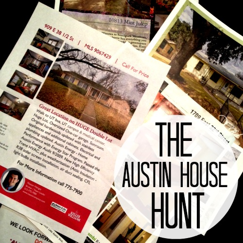 Austin house hunt
