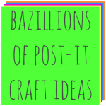 Bazillions of Post- It Note Projects