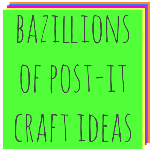 Tons of Post-It Note Project Ideas