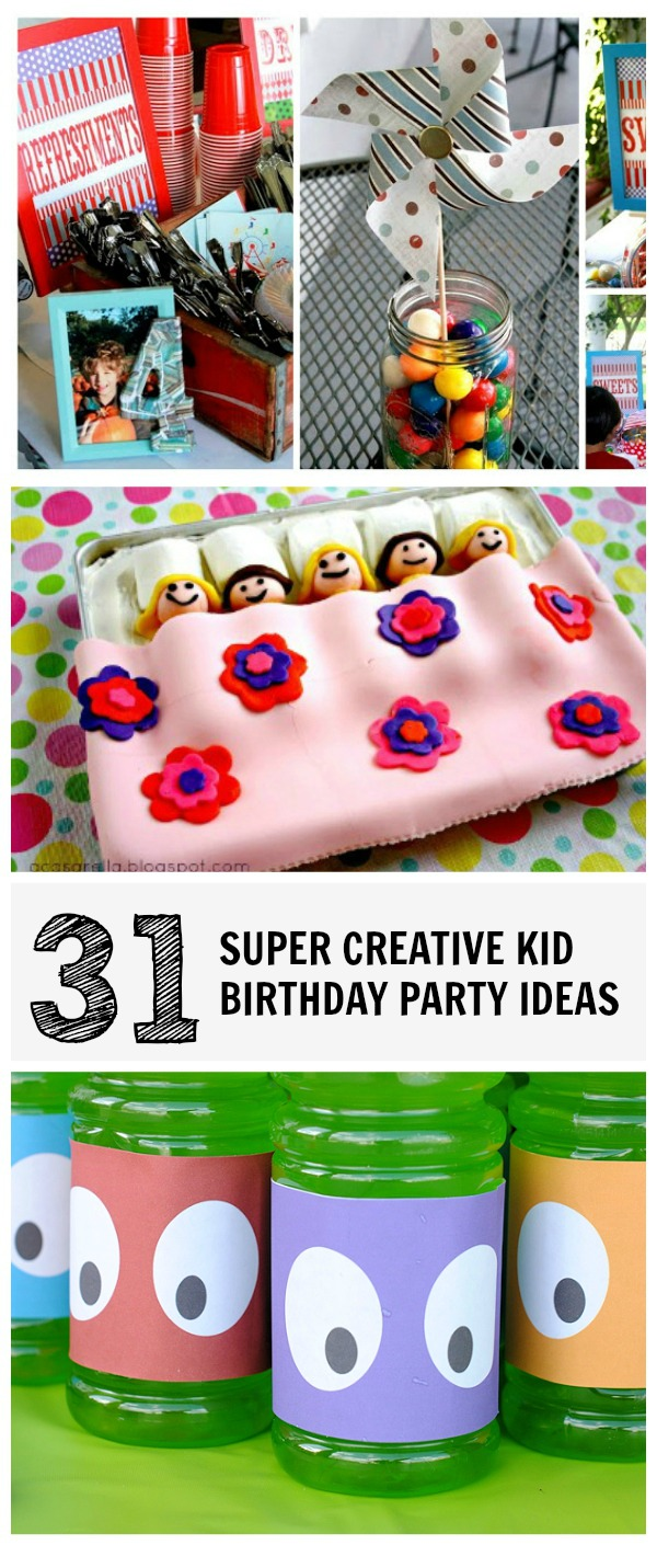 31 Creative Kid Birthday Party Ideas