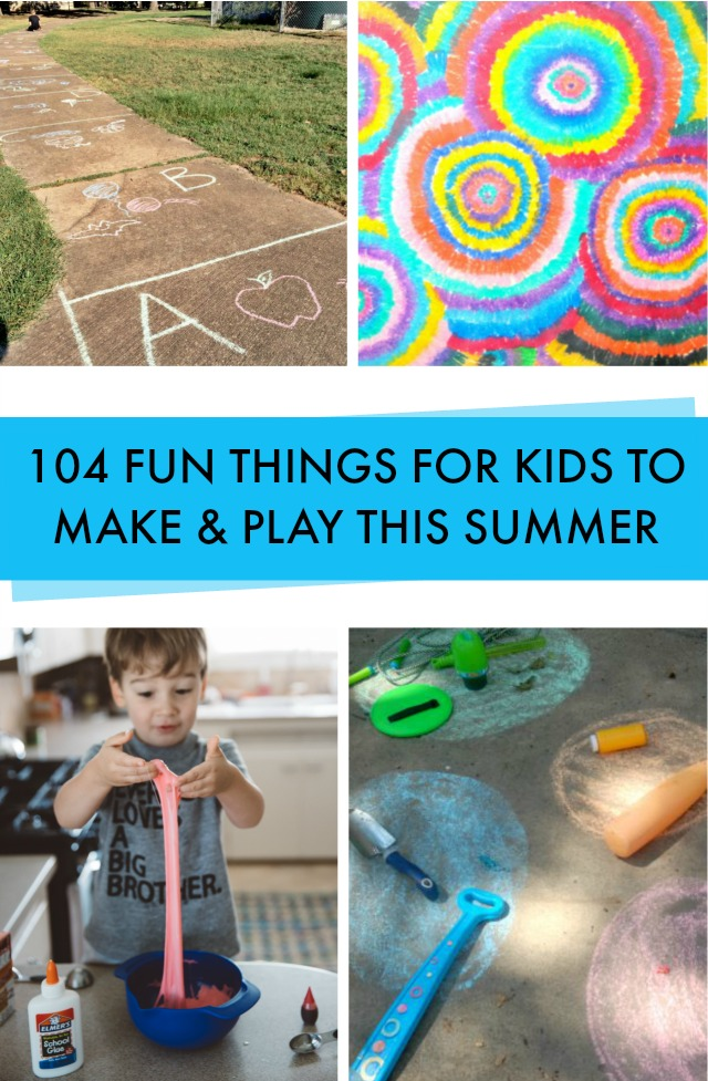 104 Things To Do With Kids This Summer C R A F T