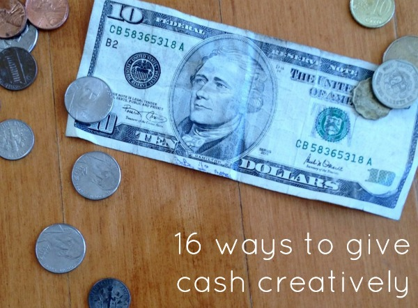 how to give cash creatively