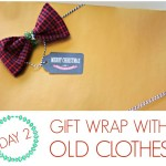 Wrap it Up #4: DIY Gift wrap ideas with old clothes