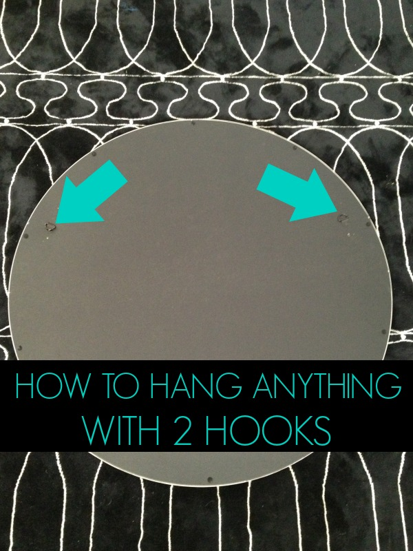 How to hang anything with 2 hooks