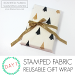 Wrap it Up #2: Stamped fabric reusable gift wrap