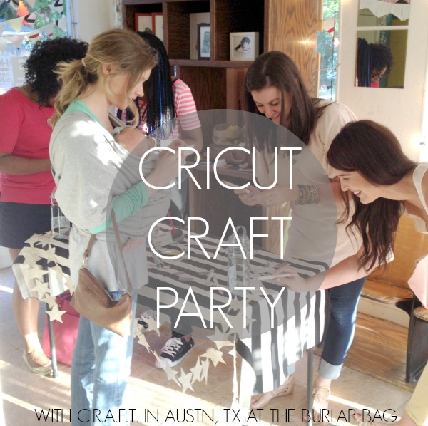 Cricut Explore craft party with C.R.A.F.T
