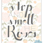 """""""Smell The Roses"""" Free Printable"""