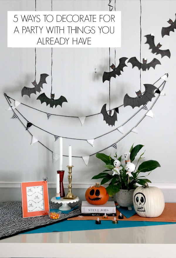 How to decorate for a party with things you already have on hand!