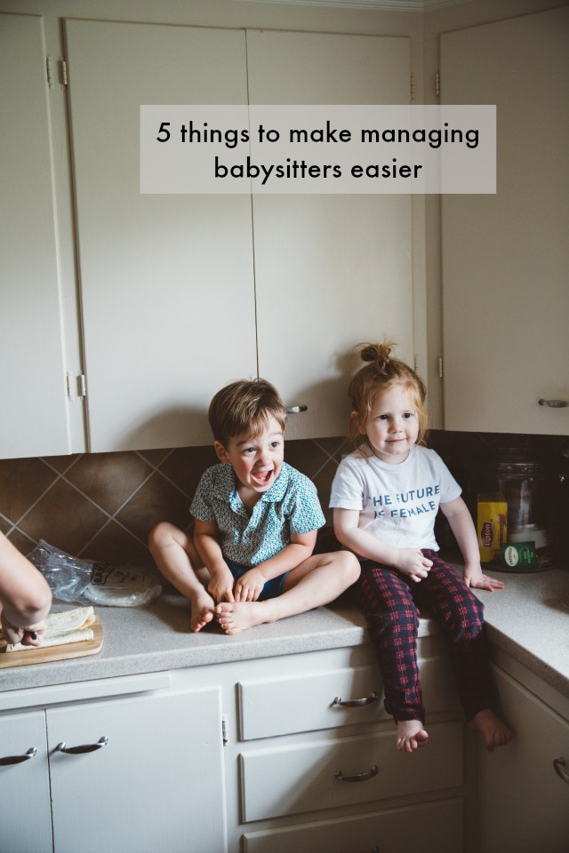 5 Tips for managing babysitters
