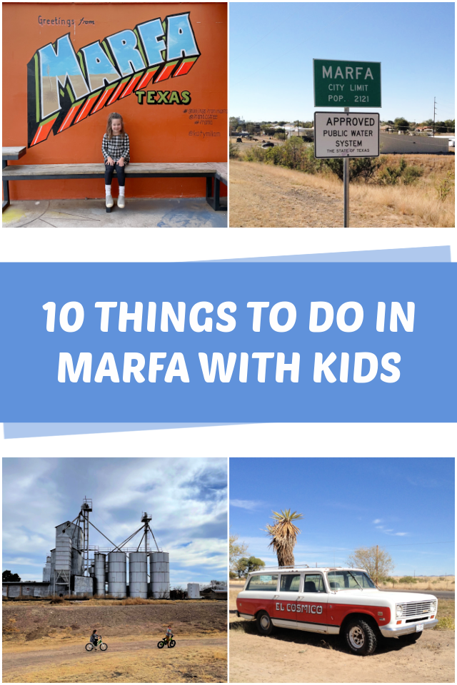 Things to do in Marfa Texas with Kids